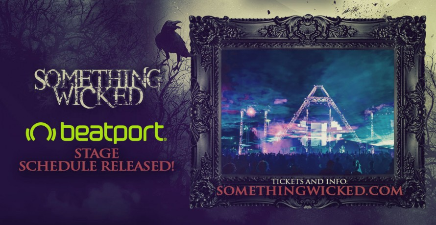 blog announcing your something wicked beatport stage schedule
